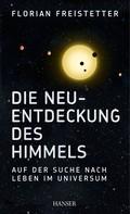 Florian Freistetter: Die Neuentdeckung des Himmels ★★★★