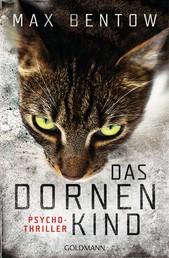 Das Dornenkind - Ein Fall für Nils Trojan 5 - Psychothriller