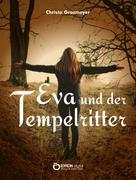 Christa Grasmeyer: Eva und der Tempelritter ★★★★