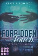 Kerstin Ruhkieck: Forbidden Touch 1: Sieben Sekunden ★★★★★