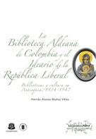 Muñoz Vélez, Hernán Alonso: La Biblioteca Aldeana de Colombia y el ideario de la República Liberal