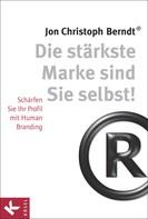 Jon Christoph Berndt®: Die stärkste Marke sind Sie selbst! ★★★