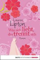 Lauren Lipton: Was sich liebt, das trennt sich ★★★★