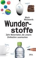 Mark Miodownik: Wunderstoffe ★★★★
