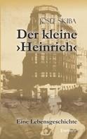Josef Skiba: Der kleine ›Heinrich‹