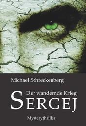 Der wandernde Krieg - Sergej