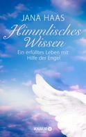 Jana Haas: Himmlisches Wissen ★★★★