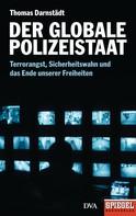 Thomas Darnstädt: Der globale Polizeistaat ★★★