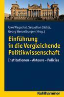 Uwe Wagschal: Einführung in die Vergleichende Politikwissenschaft