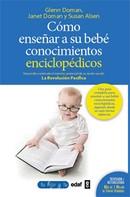 Glenn Doman: Cómo enseñar a su bebé conocimientos enciclopédicos