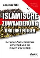Bassam Tibi: Islamische Zuwanderung und ihre Folgen ★★