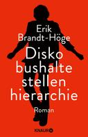 Erik Brandt-Höge: Diskobushaltestellenhierarchie ★★★★