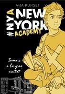 Ana Punset: Somnis a la gran ciutat (Sèrie New York Academy 2)
