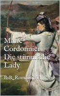 Marie Cordonnier: Die stürmische Lady ★★★★★