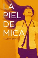 Paloma Bravo: La piel de Mica