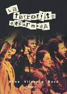 Anna Vilaseca i Roca: La terrorista desarmada
