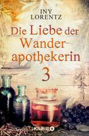 Iny Lorentz: Die Liebe der Wanderapothekerin 3 ★★★★