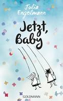 Julia Engelmann: Jetzt, Baby