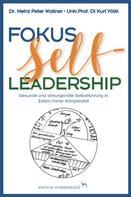 Heinz Peter Wallner: Fokus Self-Leadership - Gesunde und wirkungsvolle Selbstführung in Zeiten hoher Komplexität