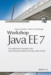 Workshop Java EE 7 - Ein praktischer Einstieg in die Java Enterprise Edition mit dem Web Profile