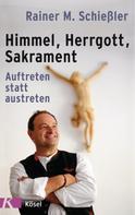Rainer M. Schießler: Himmel - Herrgott - Sakrament ★★★★★