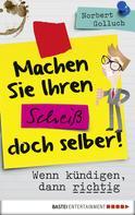 Norbert Golluch: Machen Sie Ihren Scheiß doch selber! ★★