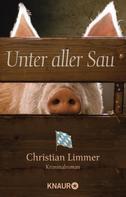 Christian Limmer: Unter aller Sau ★★★★