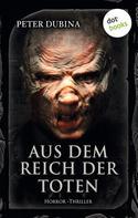 Peter Dubina: Aus dem Reich der Toten