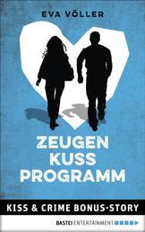 Zeugenkussprogramm - Kiss & Crime Bonus-Story