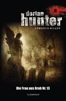 Ernst Vlcek: Dorian Hunter 8 - Die Frau aus Grab Nr. 13