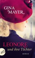 Gina Mayer: Leonore und ihre Töchter ★★★★