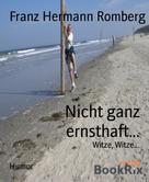 Franz Hermann Romberg: Nicht ganz ernsthaft... ★★★★