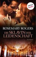 Rosemary Rogers: Die Sklavin der Leidenschaft ★★★★
