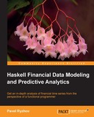 Pavel Ryzhov: Haskell Financial Data Modeling and Predictive Analytics