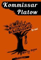 Martin Olden: Kommissar Platow, Band 5: Blutnacht im Brentanopark ★★★★