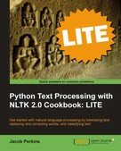 Jacob Perkins: Python Text Processing with NLTK 2.0 Cookbook: LITE