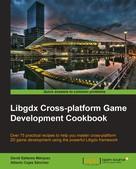 David Saltares Marquez: Libgdx Cross-platform Game Development Cookbook
