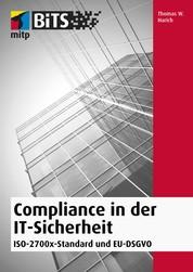 Compliance in der IT-Sicherheit - ISO-2700x-Standard und EU-DSGVO
