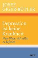 Josef Giger-Bütler: Depression ist keine Krankheit ★★★★