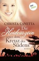 Christa Canetta: Die Heideärztin unter dem Kreuz des Südens ★★★★