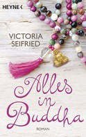 Victoria Seifried: Alles in Buddha