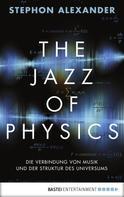 Stephon H.S. Alexander: The Jazz of Physics