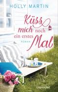 Holly Martin: Küss mich noch ein erstes Mal ★★★★