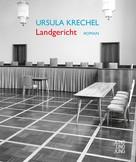 Ursula Krechel: Landgericht ★★★★★