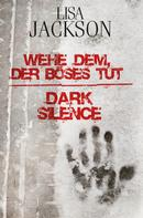 Lisa Jackson: Wehe dem, der Böses tut / Dark Silence ★★★
