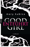 Mary Kubica: Good Girl. Entführt ★★★★
