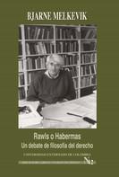 Bjarne Melkevik: Rawls o Habermas: un debate de filosofía del derecho