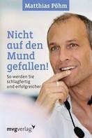 Matthias Pöhm: Nicht auf den Mund gefallen ★★★