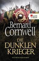 Bernard Cornwell: Die dunklen Krieger ★★★★★