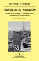 Patrick Modiano: Trilogía de la ocupación